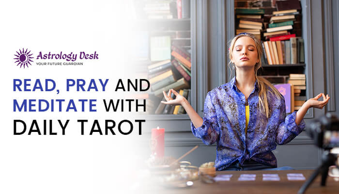 Read, Pray and Meditate with Daily Tarot